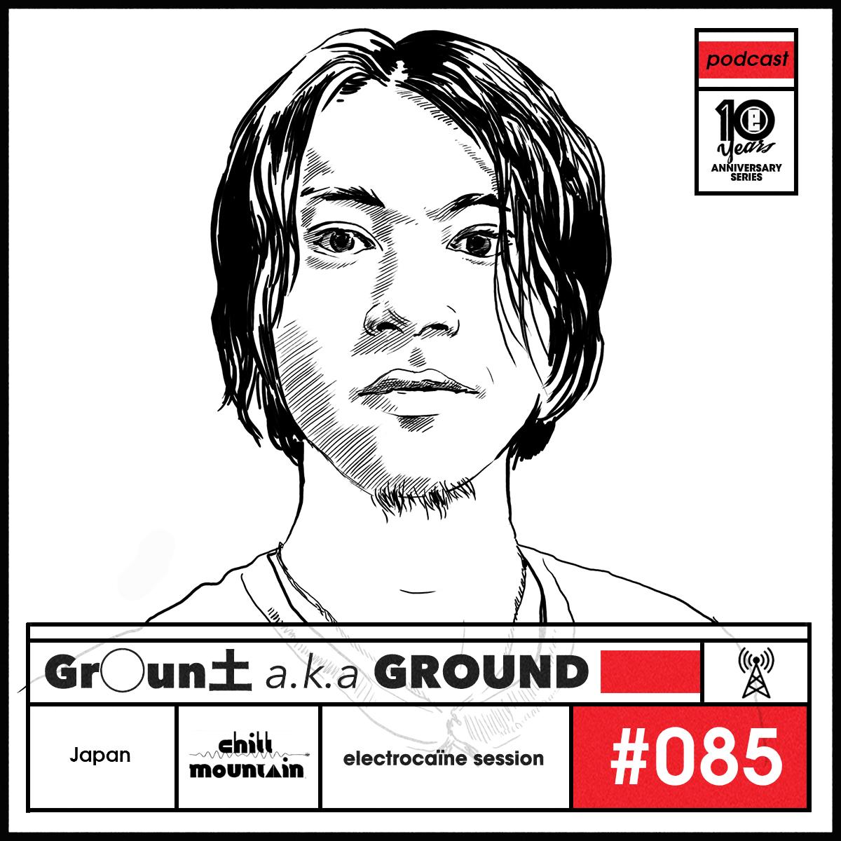 session #085 - Gr◯un土